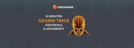 Neowake – eine Chance für richtungsweisende Veränderungen im Leben
